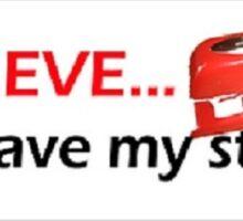 I Believe You Have My Stapler Sticker