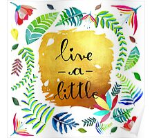 Live a little Poster