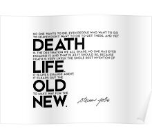 death is very likely the single best invention of life - steve jobs Poster