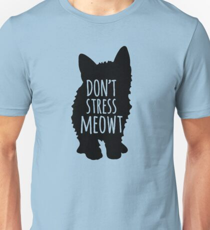 Don't Stress Meowt Unisex T-Shirt