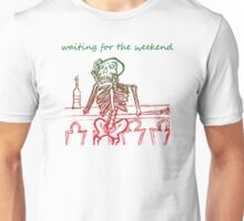 waiting for the weekend skeleton Unisex T-Shirt