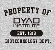 Property of DYAD INSTITUTE by tiffanyrose