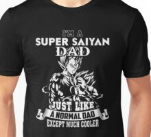 Dad - I'm A Super Saiyan Dad Just Like A Normal Dad T-shirts Unisex T-Shirt