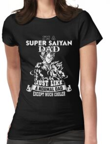 Dad - I'm A Super Saiyan Dad Just Like A Normal Dad T-shirts Womens Fitted T-Shirt