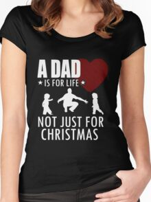 Dad - Is For Life Not Just Christmas T-shirts Women's Fitted Scoop T-Shirt