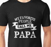 Dad - My Favorite People Call Me Papa T-shirts Unisex T-Shirt