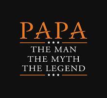 Dad - Papa The Man The Myth The T-shirts Unisex T-Shirt
