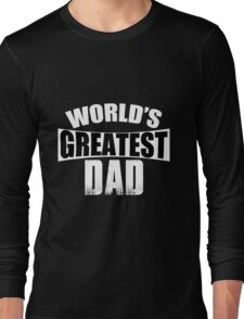Dad - World's Greatest Dad T-shirts Long Sleeve T-Shirt