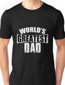 Dad - World's Greatest Dad T-shirts Unisex T-Shirt