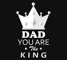 Dad - Dad You Are The King T-shirts Unisex T-Shirt