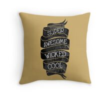 Super Awesome Wicked Cool Throw Pillow
