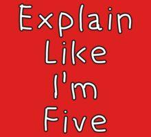 Explain Like I'm Five Kids Tee
