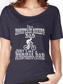 Father - I'm A Mountain Biking Dad T-shirts Women's Relaxed Fit T-Shirt