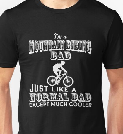 Father - I'm A Mountain Biking Dad T-shirts Unisex T-Shirt