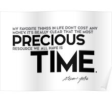 the most precious resource we all have is time - steve jobs Poster