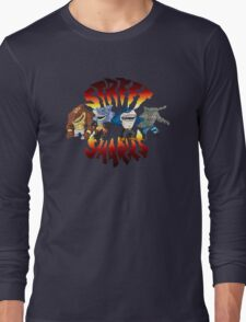 Street sharks Long Sleeve T-Shirt