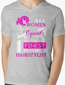 All Women are Created Equal but only the Finest become a Hairstylist Mens V-Neck T-Shirt