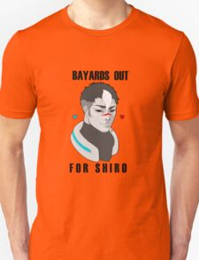 BAYARDS OUT FOR SHIRO Unisex T-Shirt