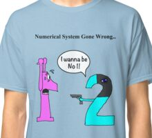 Numerical System Gone Wrong Classic T-Shirt