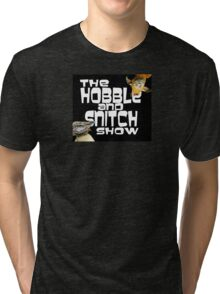 Hobble and Snitch show Tri-blend T-Shirt