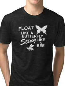 Muhammad Ali - Float Like a Butterfly, Sting like a Bee Tri-blend T-Shirt