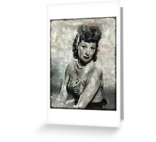 Lucille Ball Hollywood Actress Greeting Card