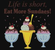 Life Is Short Eat More Sundaes  Kids Clothes