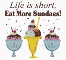 Life Is Short Eat More Sundaes  Kids Tee
