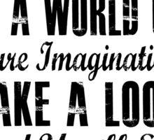 Pure Imagination  (Black version) Sticker