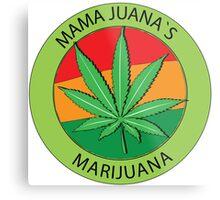 Mama Juana`s Marijuana Metal Print