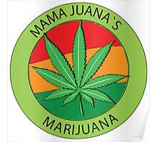 Mama Juana`s Marijuana Poster