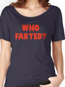 WHO FARTED? - REVENGE OF THE NERDS Women's Relaxed Fit T-Shirt
