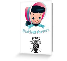 Death to shavers Greeting Card