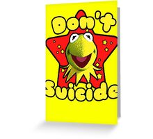 don't suicide meme Greeting Card