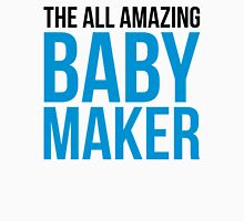 Amazing Baby Maker Funny Quote Unisex T-Shirt