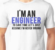 Trust Me Im An Engineer Unisex T-Shirt