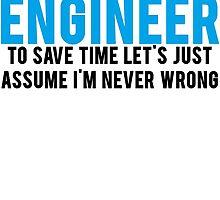 Trust Me Im An Engineer by Al Craker