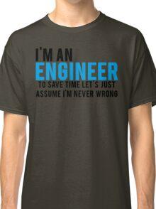 Trust Me Im An Engineer Classic T-Shirt