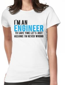 Trust Me Im An Engineer Womens Fitted T-Shirt