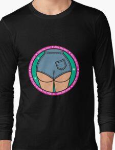 Kiss my ass! Long Sleeve T-Shirt
