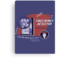 Timey Wimey Machine - Doctor Approved! Canvas Print