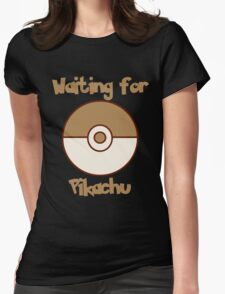 Waiting for Pikachu Womens Fitted T-Shirt