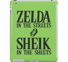 Zelda in the streets, Sheik in the sheets iPad Case/Skin