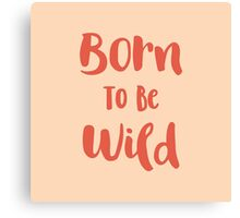 Born To Be Wild (Peach and Red) Canvas Print