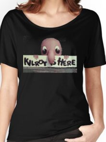 Kilroy is Here Women's Relaxed Fit T-Shirt
