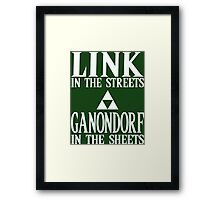 Link in the Streets, Ganondorf in the Sheets. Framed Print