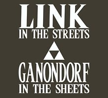 Link in the Streets, Ganondorf in the Sheets. Unisex T-Shirt