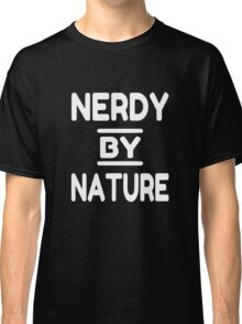 Nerdy By Nature Classic T-Shirt