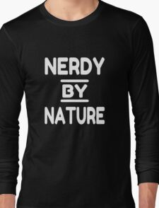 Nerdy By Nature Long Sleeve T-Shirt