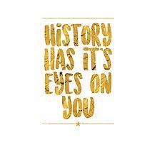 """History Has It's Eyes On You"" - Hamilton Photographic Print"